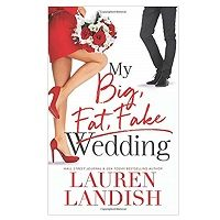 My Big Fat Fake Wedding by Lauren Landish
