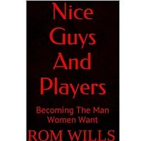Nice Guys And Players by Rom Wills
