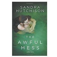 The Awful Mess by Sandra HutchisonThe Awful Mess by Sandra Hutchison