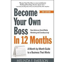 Become Your Own Boss in 12 Months by Melinda F Emerson