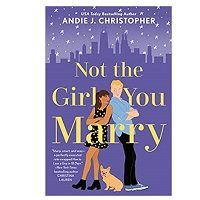 Not the Girl You Marry by Andie J. Christopher