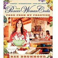 The Pioneer Woman Cooks by Ree Drummond