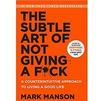 The Subtle Art of Not Giving a Fck by Mark Manson