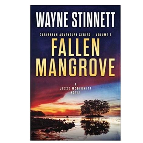 Fallen Mangrove by Wayne Stinnett