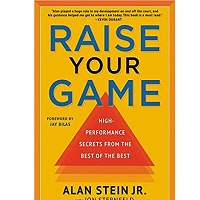Raise Your Game by Alan Stein Jr