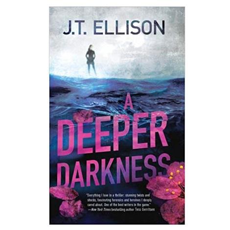 A Deeper Darkness by J.T. Ellison
