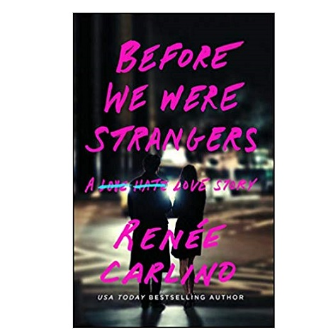 Before We Were Strangers by Renée Carlino