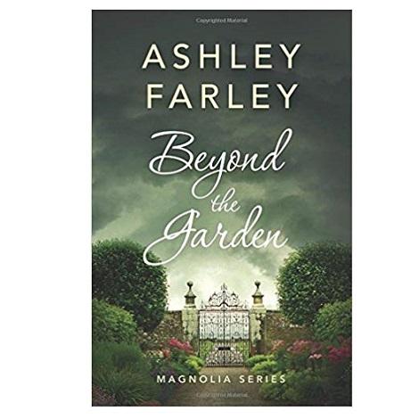Beyond the Garden by Ashley Farley