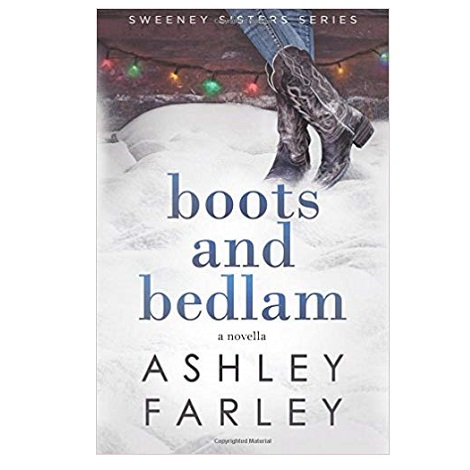 Boots and Bedlam by Ashley H Farley