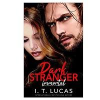 Dark Stranger Immortal by I. T. Lucas