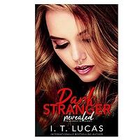 Dark Stranger Revealed by I. T. Lucas