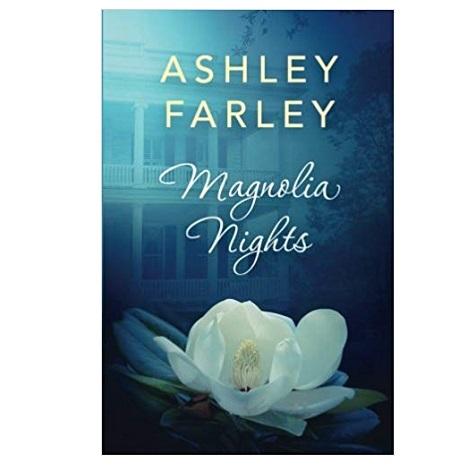 Magnolia Nights by Ashley Farley