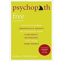 Psychopath Free (Expanded Edition) by Jackson MacKenzie