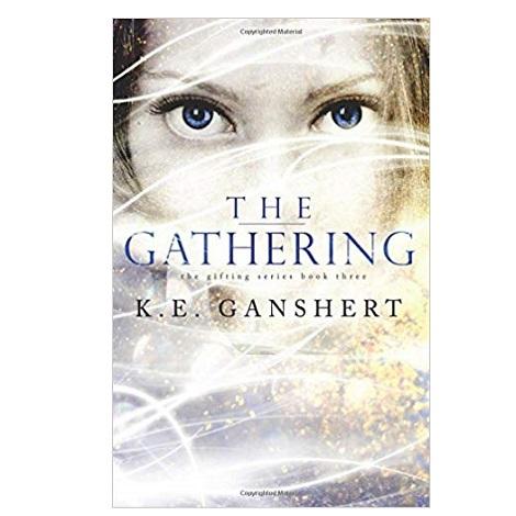 The Gathering by K.E. Ganshert
