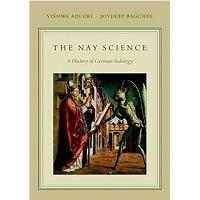 The Nay Science by Vishwa Adluri