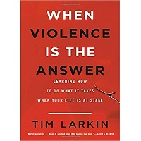 When Violence Is the Answer by Tim Larkin