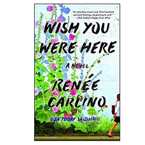 Wish You Were Here by Renée Carlino
