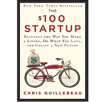 The $100 Startup by Chris Guillebeau