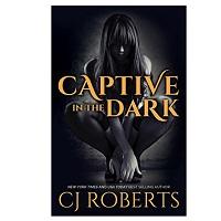 Captive in the Darkby CJ Roberts