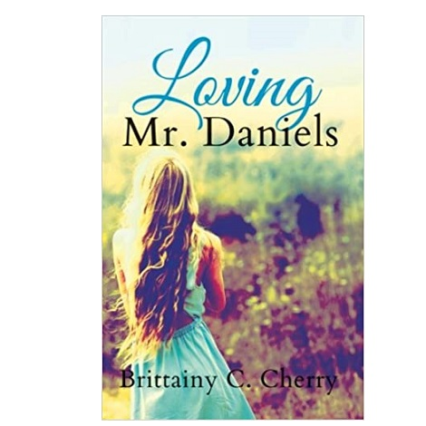 Loving Mr. Daniels by Brittainy C Cherry