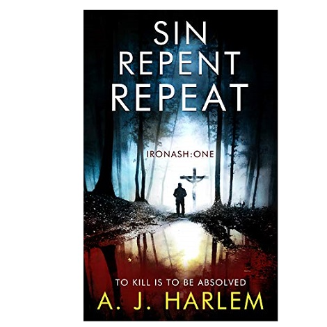 Sin, Repent, Repeat by A.J. Harlem