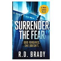 Surrender the Fear by R.D. Brady