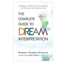 The Complete Guide to Dream Interpretation by Marsha Trimble Dunstan