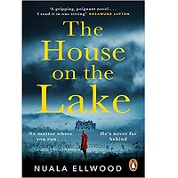 The House on the Lake by Nuala Ellwood