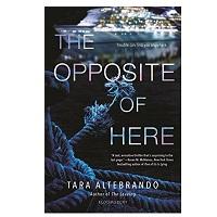 Opposite of Here by Tara Altebrando