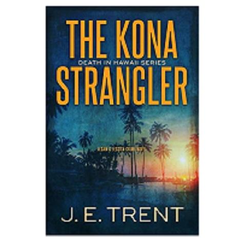 The Kona Strangler by J.E. Trent