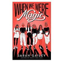 When We Were Magic by Sarah Gailey