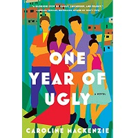 One Year of Ugly by Caroline Mackenzie
