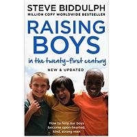 Raising Boys in the 21st Century by Steve Biddulph