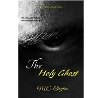 The Holy Ghost by M.E. Clayton