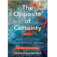The Opposite of Certainty by Janine Urbaniak Reid