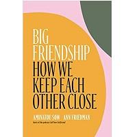 Big Friendship by Aminatou Sow Ann Friedman