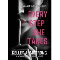 Every Step She Takes by Kelley Armstrong