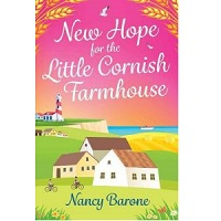 New Hope for the Little Cornish Farmhouse by Nancy Barone