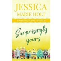 Surprisingly Yours by Jessica Marie Holt