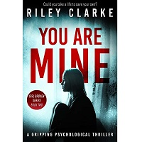 You Are Mine by Riley Clarke