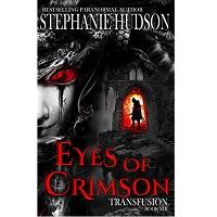 Eyes Of Crimson (Transfusion Saga #8) by Stephanie Hudson