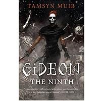 Gideon the Ninth by Tamsyn Muir