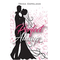 Perfect Always by Tricia Copeland