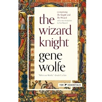 Download The Knight The Wizard Knight 1 By Gene Wolfe