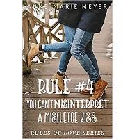 You Cant' Misinterpret a Mistletoe Kiss by Anne-Marie Meyer