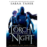A Torch Against the Night (An Ember In The Ashes Book 2) by Sabaa Tahir
