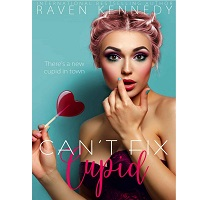 Can't Fix Cupid by Raven Kennedy