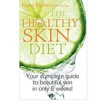 The Healthy Skin Diet by Karen Fischer
