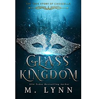 Glass Kingdom by M. Lynn