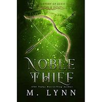 Noble Thief by M. Lynn